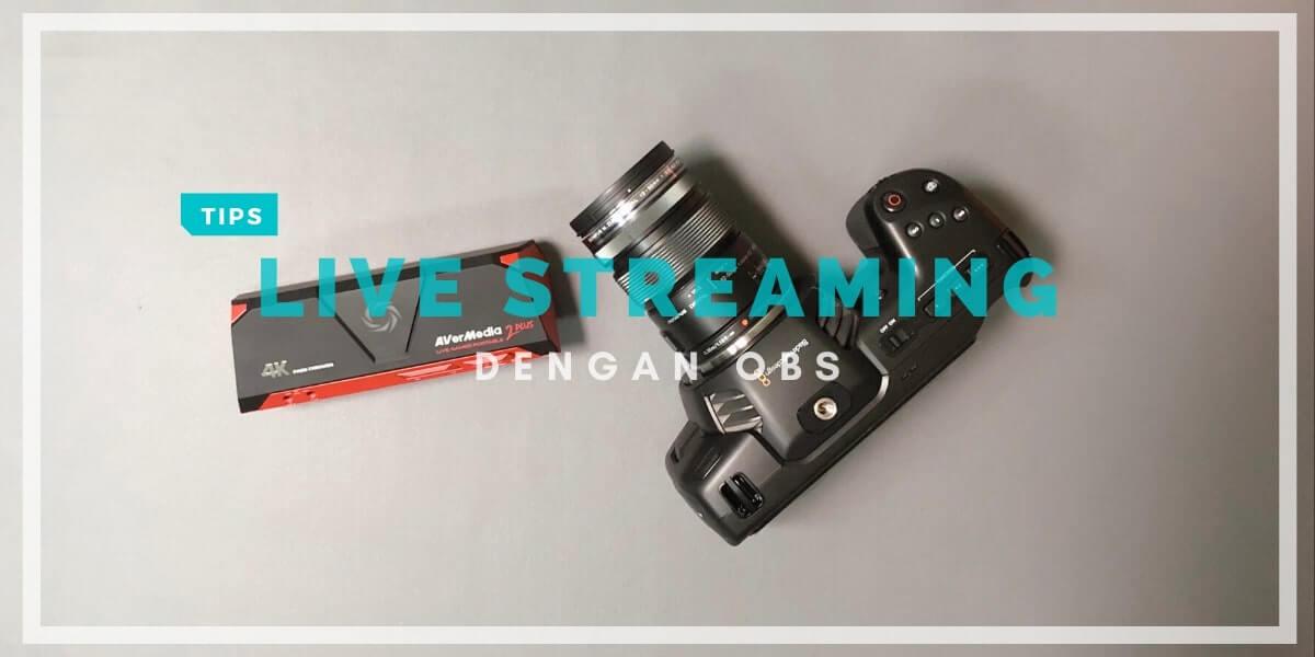 Live Streaming dari Kamera ke Youtube dengan OBS